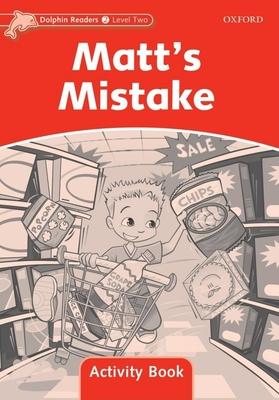 Dolphin Readers Level 2: Matt's Mistake Activity Book (Wright Craig)(Paperback)