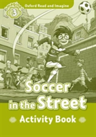 Oxford Read & Imagine: Level 3: Soccer in the Street Activity Book (Shipton Paul)(Paperback)