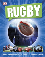 Rugby - Be on the Ball with the Greatest Game on Earth (DK)(Pevná vazba)