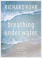 Breathing Under Water - Spirituality And The Twelve Steps (Rohr Richard)(Paperback)