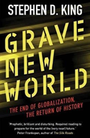Grave New World - The End of Globalization, the Return of History (King Stephen D.)(Paperback)