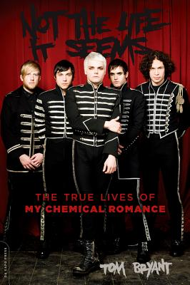 Not the Life It Seems: The True Lives of My Chemical Romance (Bryant Tom)(Paperback)