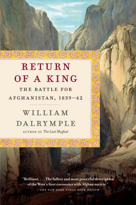 Return of a King: The Battle for Afghanistan, 1839-42 (Dalrymple William)(Paperback)