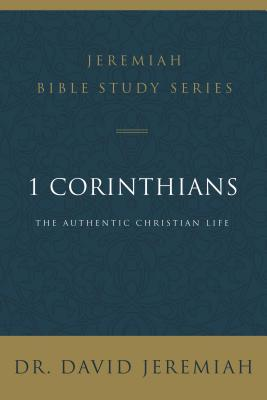 1 Corinthians - The Authentic Christian Life (Jeremiah Dr. David)(Paperback / softback)