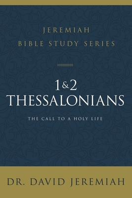 1 and 2 Thessalonians - Standing Strong Through Trials (Jeremiah Dr. David)(Paperback / softback)
