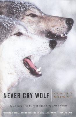 Never Cry Wolf (Mowat Farley)(Paperback)