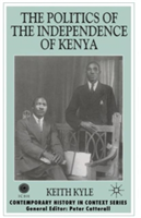 Politics of the Independence of Kenya (Kyle Keith)(Paperback)