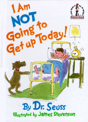 I Am Not Going to Get Up Today! (Dr Seuss)(Pevná vazba)