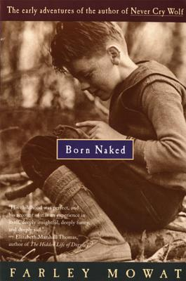 Born Naked: The Early Adventures of the Author of Never Cry Wolf (Mowat Farley)(Paperback)