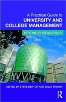 Practical Guide to University and College Management - Beyond Bureaucracy (Denton Steve)(Paperback)