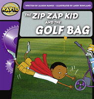 Rapid Phonics Step 1: The Zip Zap Kid and the Golf Bag (Fiction) (Hawes Alison)(Paperback / softback)