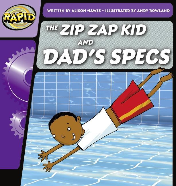 Rapid Phonics The Zip Zap Kid and Dad's Specs Step 1 (Fiction) (Hawes Alison)(Paperback / softback)