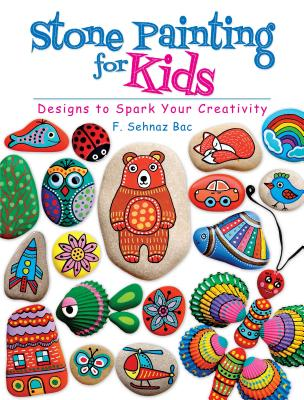 Stone Painting for Kids - Designs to Spark Your Creativity (Bac F.)(Paperback)
