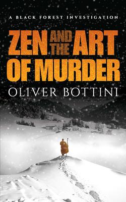 Zen and the Art of Murder: A Black Forest Investigation (Bottini Oliver)(Paperback)