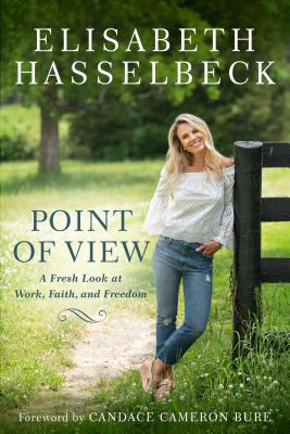 Point of View: A Fresh Look at Work, Faith, and Freedom (Hasselbeck Elisabeth)(Pevná vazba)