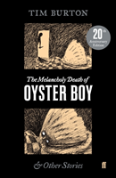 Melancholy Death of Oyster Boy (Burton Tim)(Paperback / softback)
