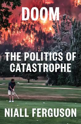 Doom - The Politics of Catastrophe