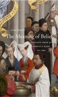 Meaning of Belief - Religion from an Atheist's Point of View (Crane Tim)(Pevná vazba)