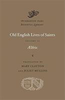 Old English Lives of Saints, Volume II (Aelfric)(Pevná vazba)