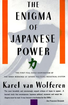 The Enigma of Japanese Power: People and Politics in a Stateless Nation (Van Wolferen Karel)(Paperback)