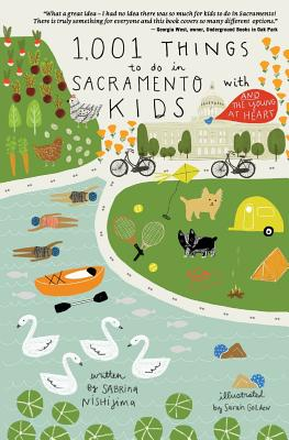 1,001 Things to Do in Sacramento with Kids (& the Young at Heart) (Nishijima Sabrina)(Paperback)