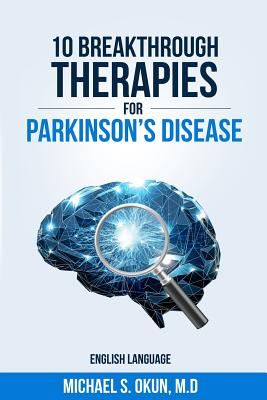 10 Breakthrough Therapies for Parkinson's Disease: English Edition (Okun MD Michael S.)(Paperback)