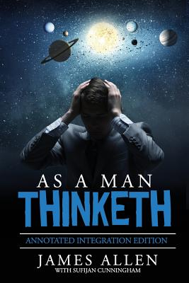As a Man Thinketh: By James Allen the Original Book Annotated to a New Paperback Workbook to Ad the What and How of the as a Man Thinketh (Allen James)(Paperback)