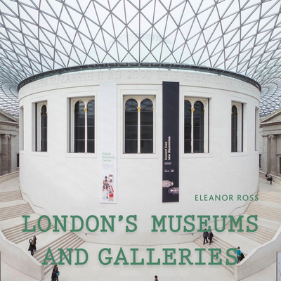 London's Museums and Galleries - Exploring the Best of the City's Art and Culture (Ross Eleanor)(Paperback / softback)