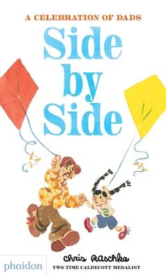 Side by Side - A Celebration of Dads (Raschka Chris)(Pevná vazba)