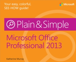 Microsoft Office Professional 2013 Plain & Simple (Murray Katherine)(Paperback)