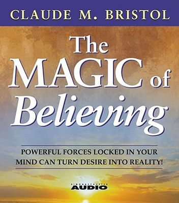The Magic of Believing (Bristol Claude M.)(Compact Disc)