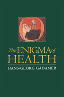 Enigma of Health - The Art of Healing in a Scientific Age (Gadamer Hans-Georg)(Paperback / softback)