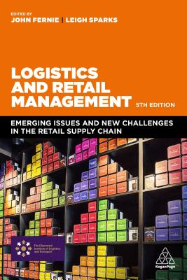 Logistics and Retail Management - Emerging Issues and New Challenges in the Retail Supply Chain(Paperback / softback)