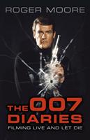 007 Diaries - Filming Live and Let Die (Moore Sir Roger KBE.)(Paperback / softback)