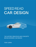 Speed Read Car Design - The History, Principles and Concepts Behind Modern Car Design (Lewin Tony)(Paperback)