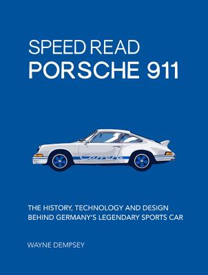 Speed Read Porsche 911 - The History, Technology and Design Behind Germany's Legendary Sports Car (Dempsey Wayne)(Paperback / softback)