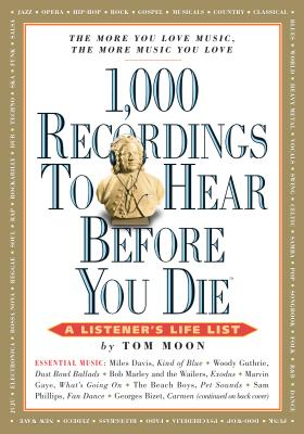1,000 Recordings to Hear Before You Die: A Listener's Life List (Moon Tom)(Paperback)