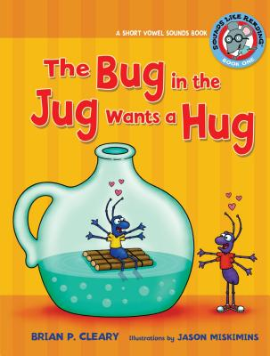 #1 the Bug in the Jug Wants a Hug: A Short Vowel Sounds Book (Cleary Brian P.)(Paperback)