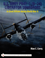U.S. Navy PB4Y-1 (B-24) Liberator Squadrons - In Great Britain During World War II (Carey Alan C.)(P