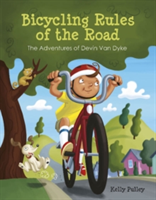 Levně Bicycling Rules of the Road - The Adventures of Devin Van Dyke (Pulley Kelly)(Pevná vazba)
