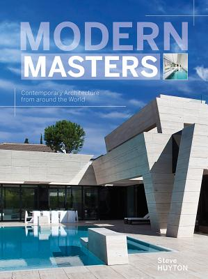 Modern Masters - Contemporary Architecture from around the World (Huyton Steve)(Pevná vazba)