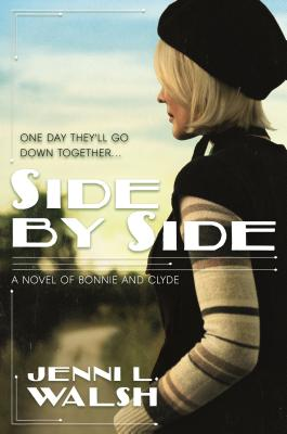 Side by Side - A Novel of Bonnie and Clyde (Walsh Jenni L.)(Paperback / softback)