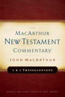 1 & 2 Thessalonians MacArthur New Testament Commentary (MacArthur John F. Jr.)(Pevná vazba)