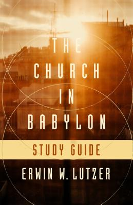 CHURCH IN BABYLON STUDY GUIDE THE (ERWIN W LUTZER)(Paperback)