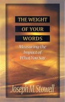 Weight of Your Words - Measuring the Impact of What You Say (Stowell Joseph M.)(Paperback)