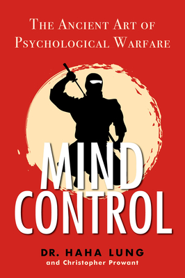 Mind Control - The Ancient Art of Psychological Warfare (Lung Dr. Haha)(Paperback / softback)
