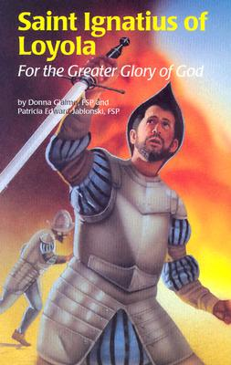 Saint Ignatius of Loyola: For the Greater Glory of God (Giaimo Donna)(Paperback)
