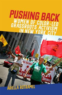 Pushing Back - Women of Color-Led Grassroots Activism in New York City (Rotramel Ariella)(Paperback / softback)