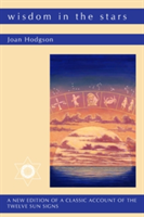 Wisdom in the Stars - A Classic Account of the Twelve Sun Signs (Hodgson Joan)(Paperback)