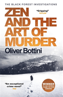Zen and the Art of Murder - A Black Forest Investigation I (Bottini Oliver)(Paperback)